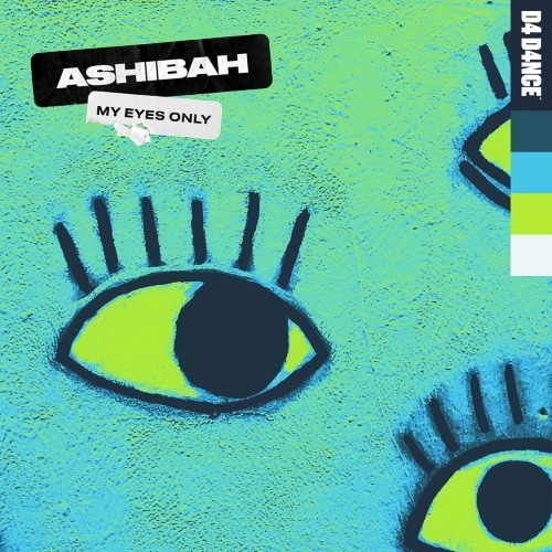 Ashibah My Eyes Only ARTWORK | UFO Network | Your #1 EDM Source